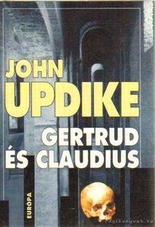 John Updike - Gertrud és Claudius [antikvár]