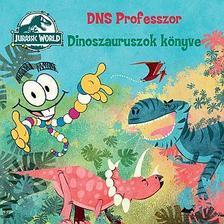 Jurassic World: DNS Professzor - Dinoszauruszok könyve