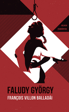 Faludy György - François Villon balladái Faludy György átköltésében - Helikon Zsebkönyvek 111.