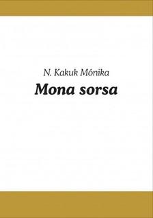 Mónika N. Kakuk - Mona sorsa [eKönyv: pdf, epub, mobi]