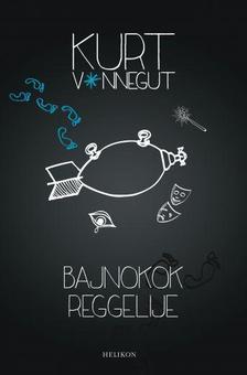 Kurt Vonnegut - BAJNOKOK REGGELIJE
