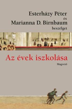 Esterházy Péter - Marianna D. Birnbaum - Az évek iszkolása - Esterházy Péter és Marianna D. Birnbaum beszélget  [eKönyv: epub, mobi]