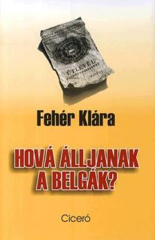 Fehér Klára - Hová álljanak a belgák?