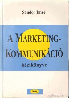 Imre Sándor - A marketingkommunikáció kézikönyve [antikvár]