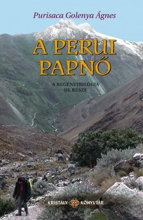 Agnes Golenya Purisaca - A Perui Papnő - Az Aranyasszony trilógia III. része