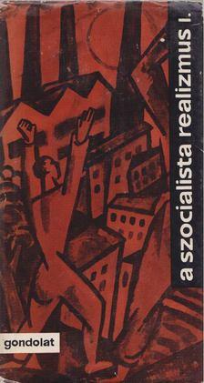 Köpeczi Béla - A szocialista realizmus I. [antikvár]