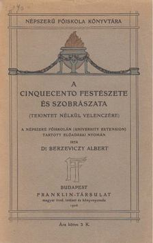 Berzeviczy Albert - A Cinquecento festészete és szobrászata [antikvár]