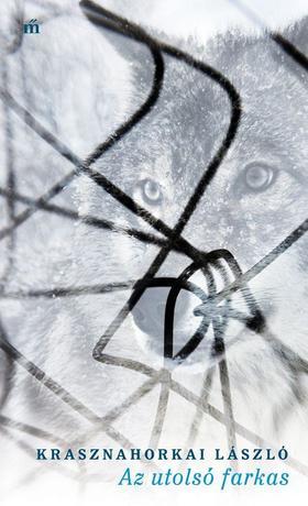KRASZNAHORKAI LÁSZLÓ - Az utolsó farkas