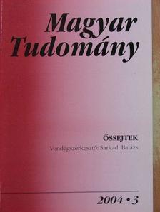 Bakács Tibor - Magyar Tudomány 2004. március [antikvár]