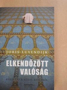 Joris Luyendijk - Elkendőzött valóság [antikvár]