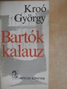 Kroó György - Bartók kalauz [antikvár]