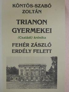 Köntös-Szabó Zoltán - Trianon gyermekei 1. [antikvár]