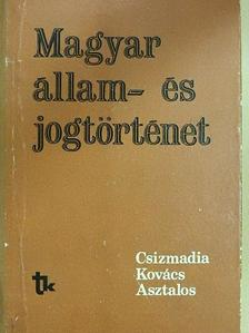Asztalos László - Magyar állam- és jogtörténet [antikvár]