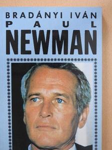 Bradányi Iván - Paul Newman (aláírt példány) [antikvár]