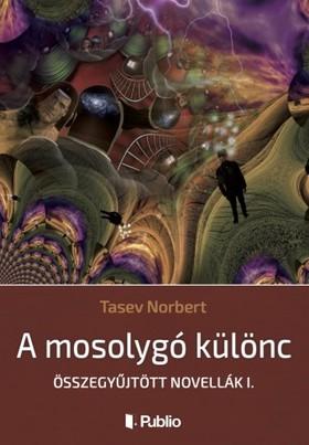 Norbert Tasev - A mosolygó különc [eKönyv: epub, mobi]