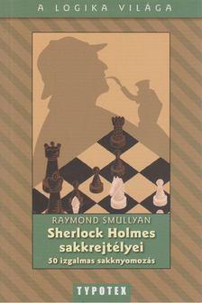 Raymond Smullyan - Sherlock Holmes sakkrejtélyei [antikvár]