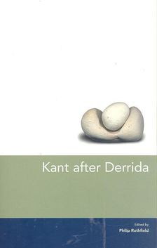 Philip Roth - Kant after Derrida [antikvár]