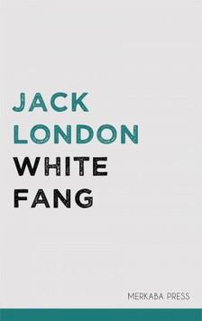 Jack London - White Fang [eKönyv: epub, mobi]