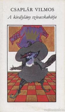 Csaplár Vilmos - A királylány szivacskabátja [antikvár]