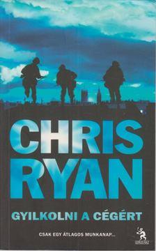 Chris Ryan - Gyilkolni a cégért [antikvár]
