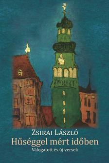 Zsirai László - Hűséggel mért időben