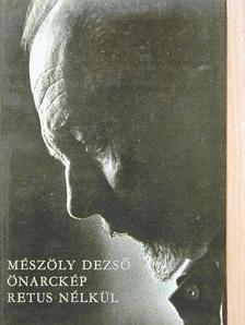 Mészöly Dezső - Önarckép retus nélkül [antikvár]
