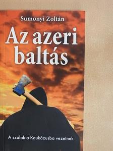 Sumonyi Zoltán - Az azeri baltás [antikvár]