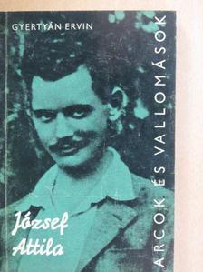 Gyertyán Ervin - József Attila alkotásai és vallomásai tükrében [antikvár]