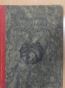 Balla Antal - A legujabb kor világtörténete [antikvár]