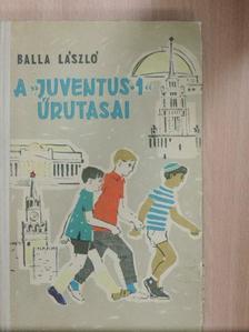 """Balla László - A """"Juventus-1"""" űrutasai [antikvár]"""