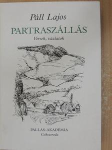 Páll Lajos - Partraszállás [antikvár]