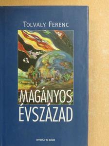 Tolvaly Ferenc - Magányos évszázad [antikvár]