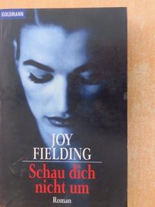 Joy Fielding - Schau dich nicht um [antikvár]