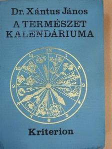Dr. Xántus János - A természet kalendáriuma 1972 [antikvár]