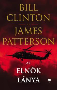Bill Clinton - James Patterson - Az elnök lánya