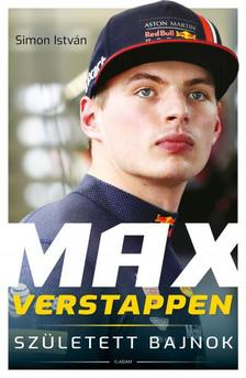 Simon István - Max Verstappen - Született bajnok