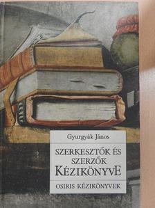 Gyurgyák János - Szerkesztők és szerzők kézikönyve [antikvár]