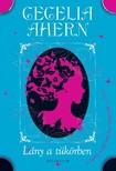 Cecelia Ahern - Lány a tükörben [eKönyv: epub, mobi]