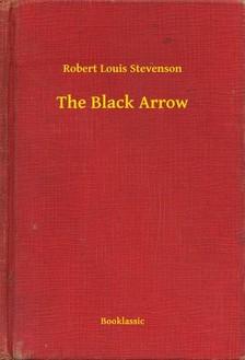 ROBERT LOUIS STEVENSON - The Black Arrow [eKönyv: epub, mobi]