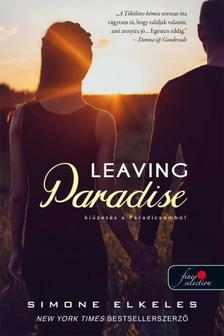 Simone Elkeles - Leaving Paradise - Kiűzetés a Paradicsomból (Kiűzetés a Paradicsomból 1.)