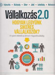 Papp Sándor - Vállalkozás 2.0 - Hogyan legyünk sikeres vállalkozók? [antikvár]