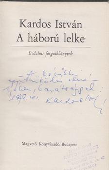 Kardos István - A háború lelke (dedikált) [antikvár]
