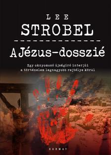 Lee Strobel - A Jézus-dosszié - Új