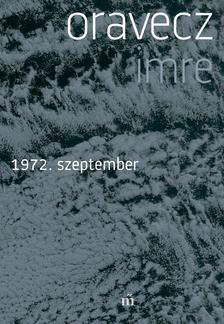 Oravecz Imre - 1972. szeptember