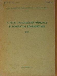 Buti Ernő - A Pécsi Tanárképző Főiskola Tudományos Közleményei 1963. [antikvár]