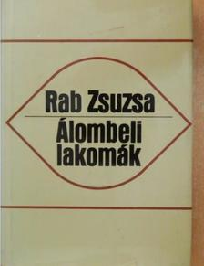 Rab Zsuzsa - Álombeli lakomák [antikvár]