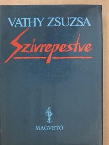 Vathy Zsuzsa - Szívrepestve [antikvár]