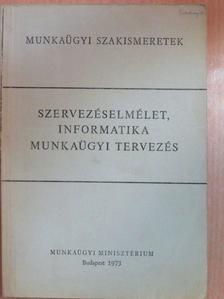 Bosnyák Tamás - Szervezéselmélet, informatika, munkaügyi tervezés [antikvár]