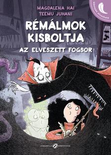 Magdalena Hai / Teemu Juhani - Rémálmok Kisboltja 2. Az elveszett fogsor