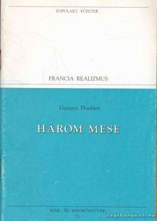 Gustave Flaubert - Három mese [antikvár]
